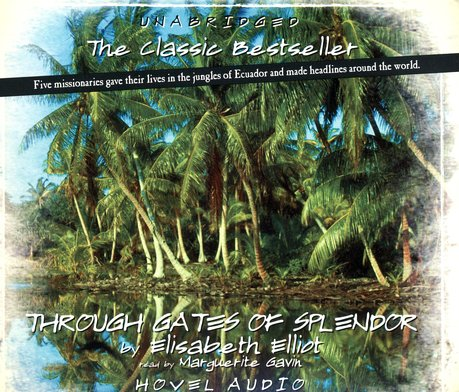 Through Gates of Splendor - audiobook on CD