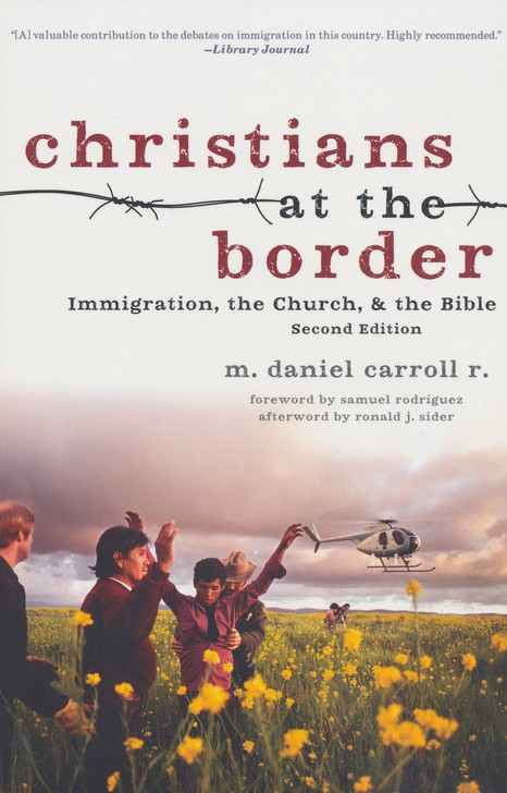 Christians at the Border: Immigration, the Church, and the Bible, Second Edition