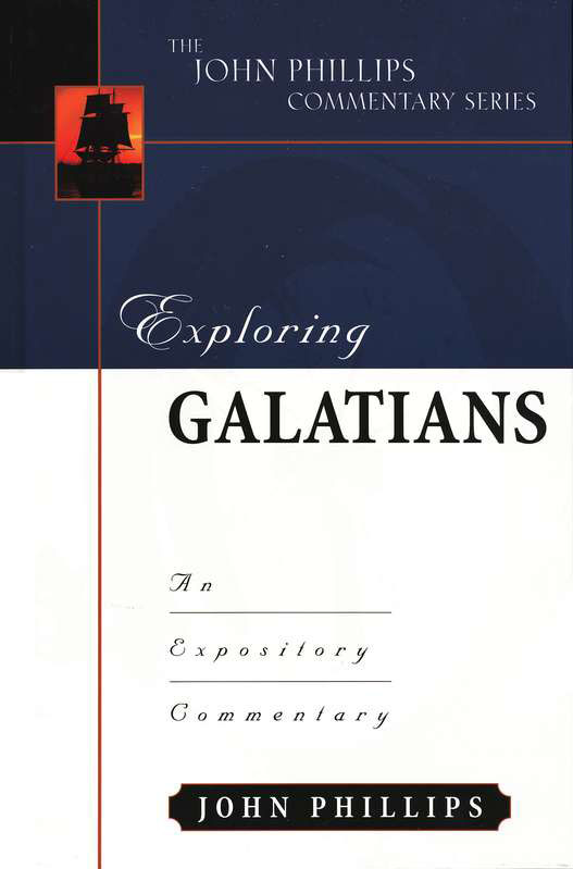 Galatians: The John Phillips Commentary Series