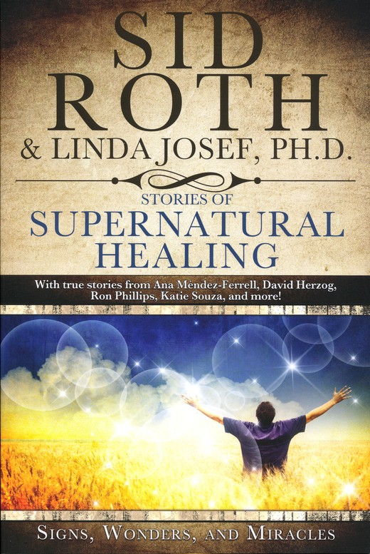 Stories of Supernatural Healing