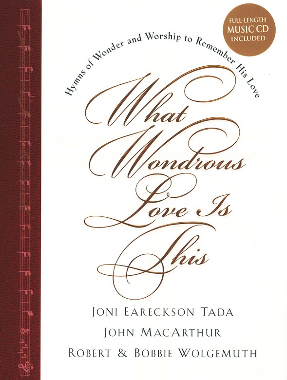 What Wondrous Love Is This: Hymns of Wonder and Worship to Remember His Love--Book & CD