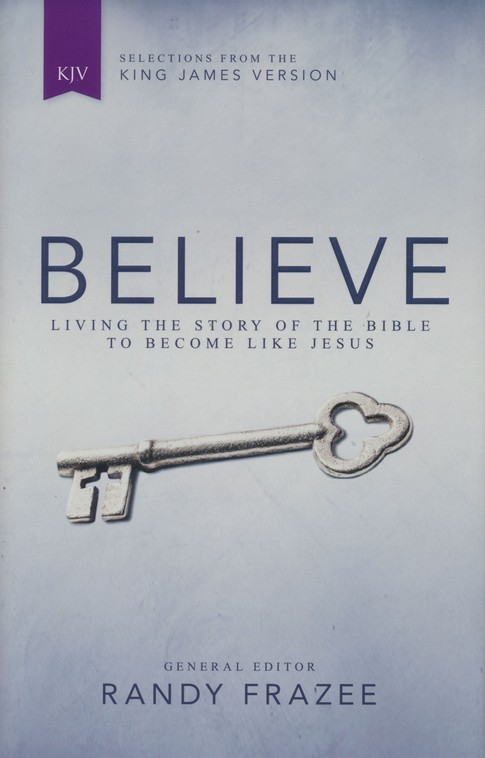 Believe, KJV: Living the Story of the Bible to Become Like Jesus