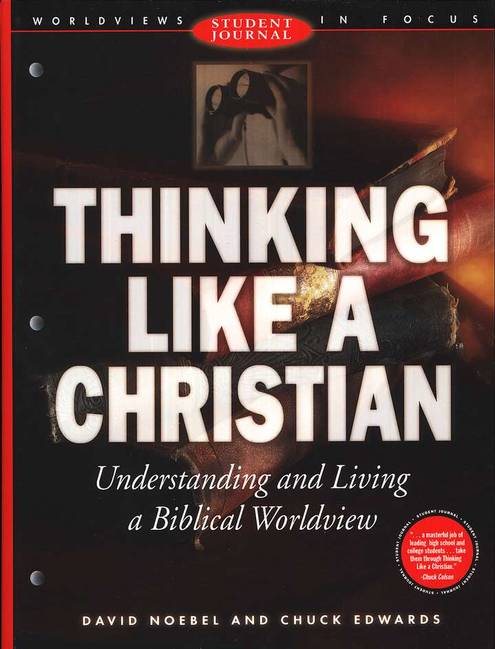 Worldviews in Focus: Thinking Like a Christian Student Journal