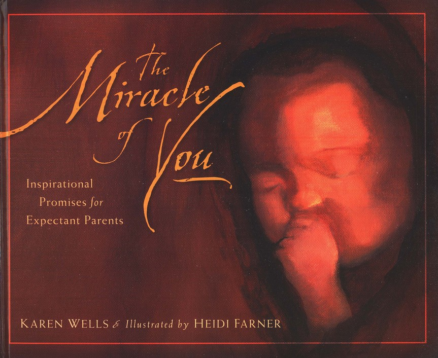 The Miracle of You: Inspirational Promises For Expectant Parents