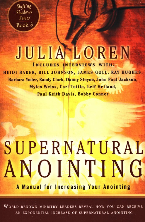 Supernatural Anointing: A Manual for Increasing Your Anointing