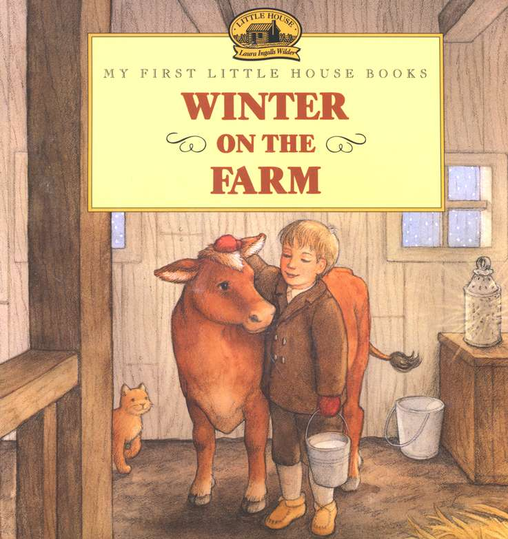 Winter on the Farm,  My First Little House Books