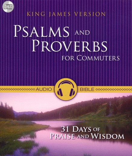 Psalms and Proverbs for Commuters, KJV, 31 Days of Wisdom and Praise, Audio Bible