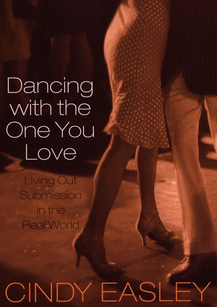 Dancing with the One You Love: Living Out Submission in the Real World