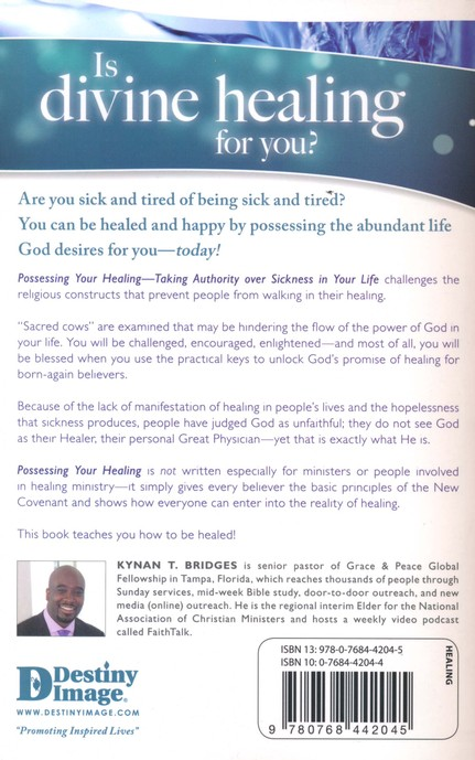 Possessing Your Healing: Taking Authority Over Sickness in Your Life
