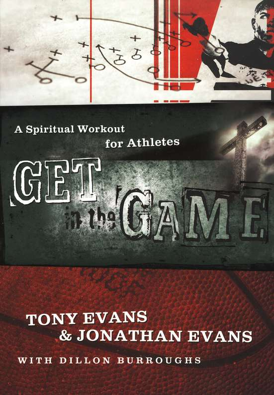 Get in the Game: A Spiritual Workout For Athletes