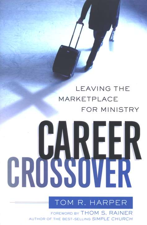 Career Crossover: Leaving the Marketplace for Ministry