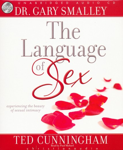 The Language of Sex: Experiencing the Beauty of Sexual Intimacy - Unabridged Audiobook on CD