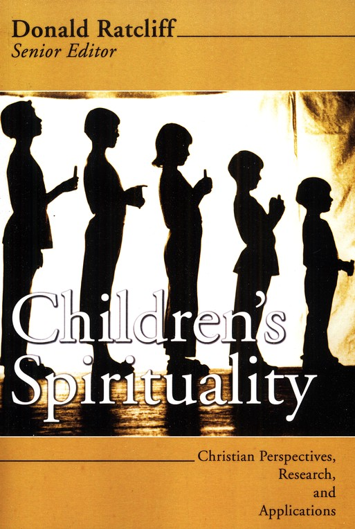 Children's Spirituality: Christian Perspectives, Research, and Applications