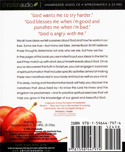 The Good and Beautiful God: Falling in Love with the God Jesus Knows - Unabridged Audiobook on CD