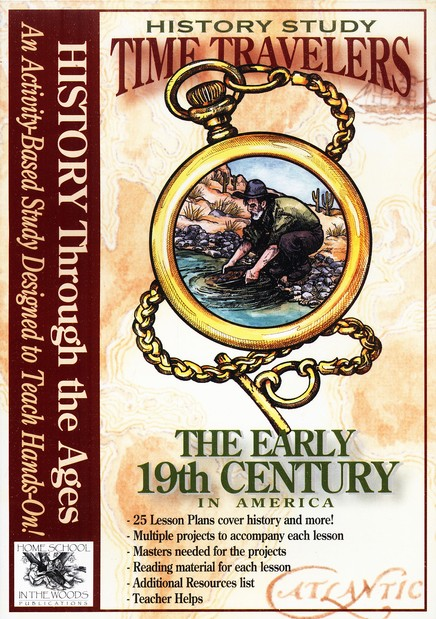 Time Travelers History Study: The Early 19th Century