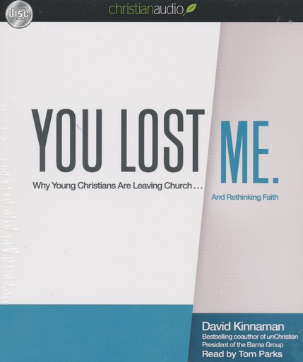 You Lost Me: Why Young People are Leaving the Church... and Rethinking Faith-Unabridged Audiobook