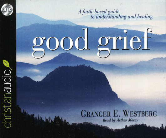 Good Grief: Turning the Showers of Disappointment and Pain into Sunshine Unabridged Audiobook on CD