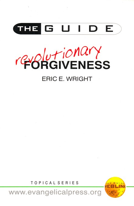 The Guide ... Revolutionary Forgiveness