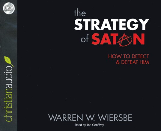 The Strategy of Satan: How to Detect and Defeat Him Unabridged Audiobook on CD