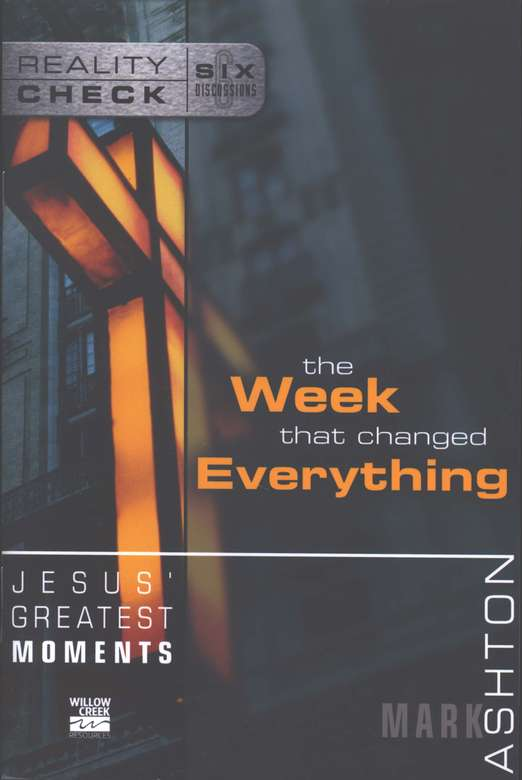 Jesus' Greatest Moments: The Week That Changed Everything