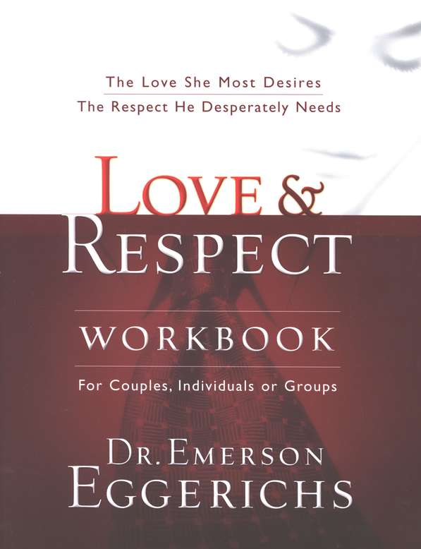 Love & Respect Workbook: For Couples, Individuals or Groups