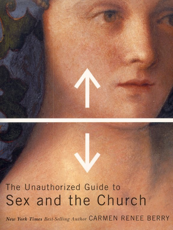 The Unauthorized Guide to Sex and Church