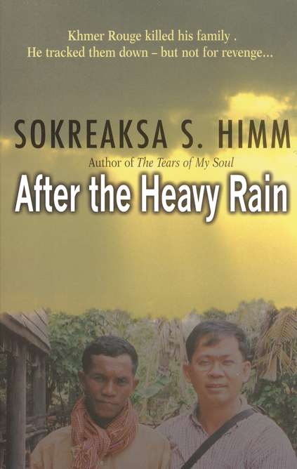 After the Heavy Rain: The Khmer Rouge Killed His Family. He Tracked Them Down But Not for Revenge.