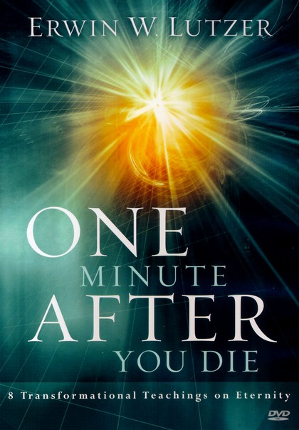 One Minute After You Die: 8 Transformational Teachings on Eternity