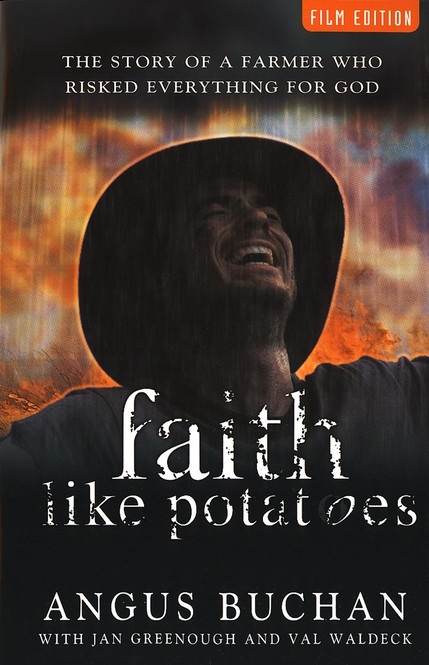 Faith Like Potatoes-Film Edition: The Story of a Farmer Who Risked Everything for God