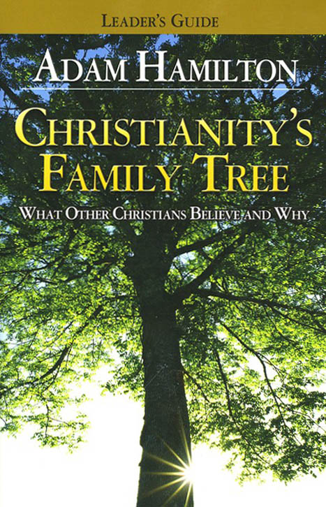Christianity's Family Tree - Leader's Guide