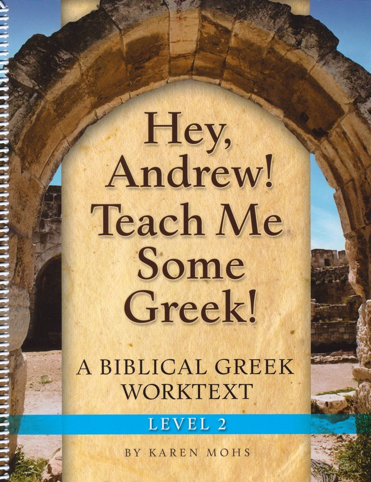 Hey, Andrew! Teach Me Some Greek! Level 2 Workbook