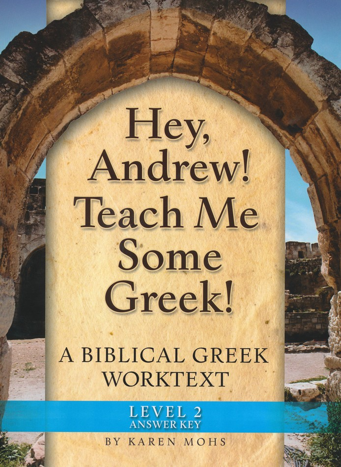 Hey, Andrew! Teach Me Some Greek! Level 2 Full Text Answer Key