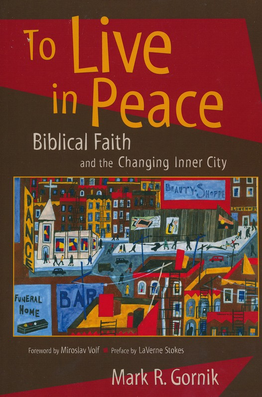 To Live in Peace: Biblical Faith and the Changing Inner City