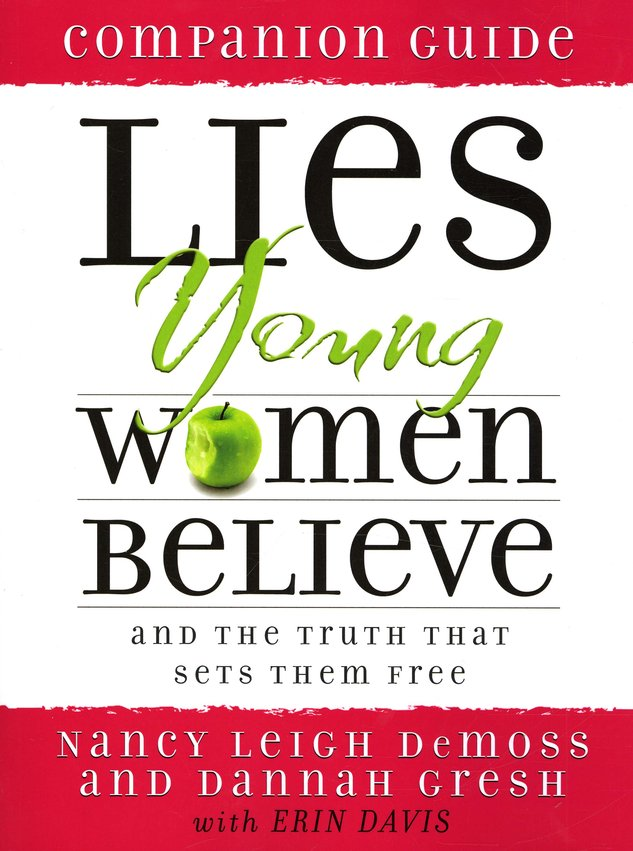 Lies Young Women Believe and the Truth That Sets Them Free: Companion Guide