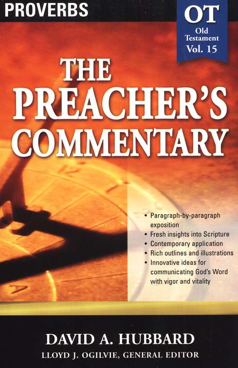 The Preacher's Commentary Vol 15: Proverbs