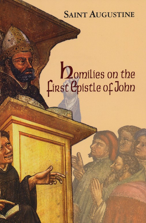Homilies on the First Letter of John (Works of Saint Augustine)