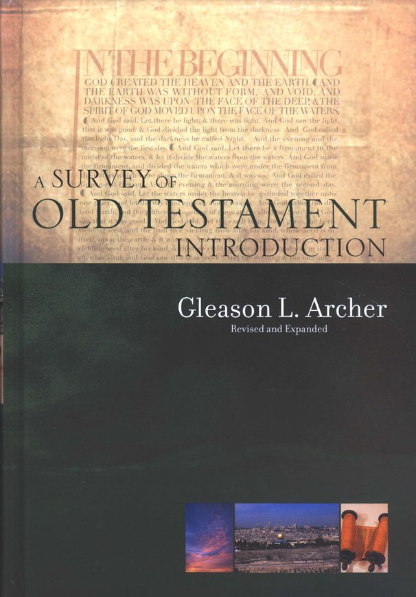 A Survey of Old Testament Introduction, Revised and Expanded