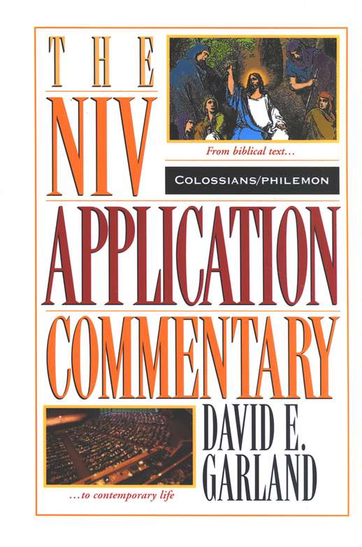 Colossians & Philemon: NIV Application Commentary [NIVAC]