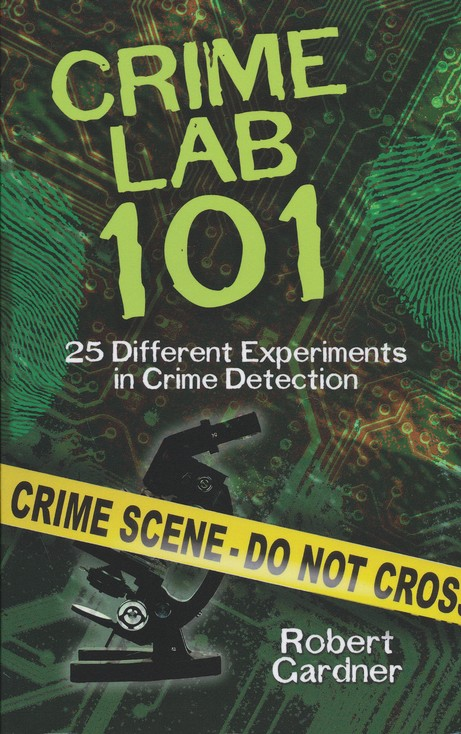 Crime Lab 101: 25 Different Experiments in Crime Detection