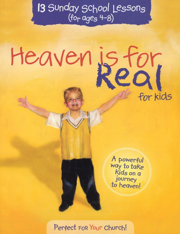 Heaven is for Real for Kids: 13 Sunday School Lessons (Ages 4-8)