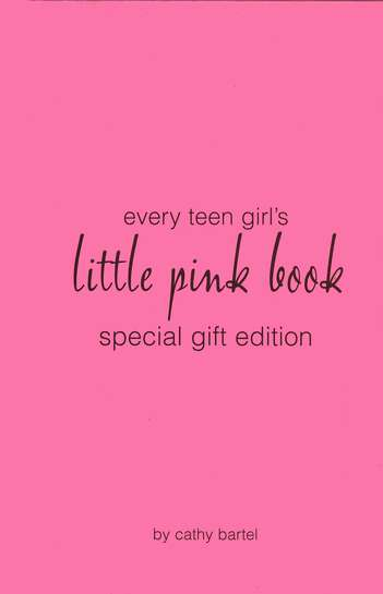 Every Teen Girl's Little Pink Book, Special Gift Edition