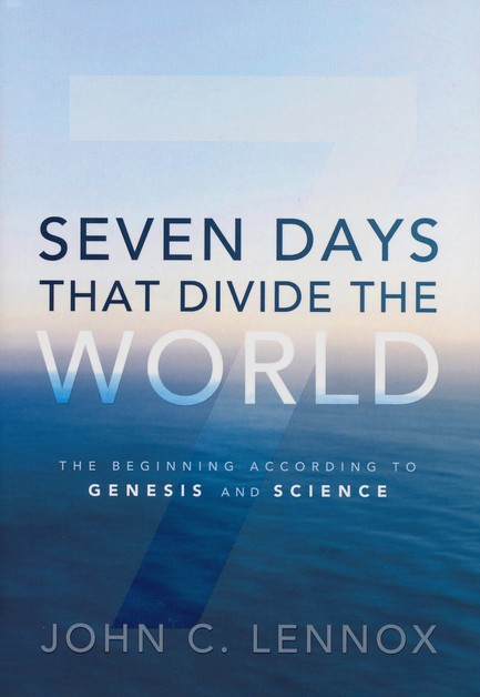 Seven Days That Divide the World: The Beginning According to Genesis and Science