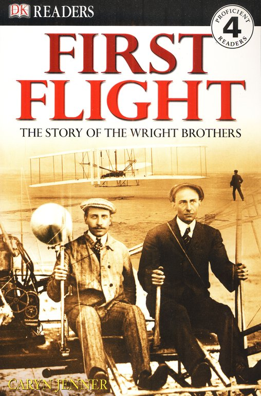 DK Readers, Level 4: First Flight, The Story of the Wright  Brothers