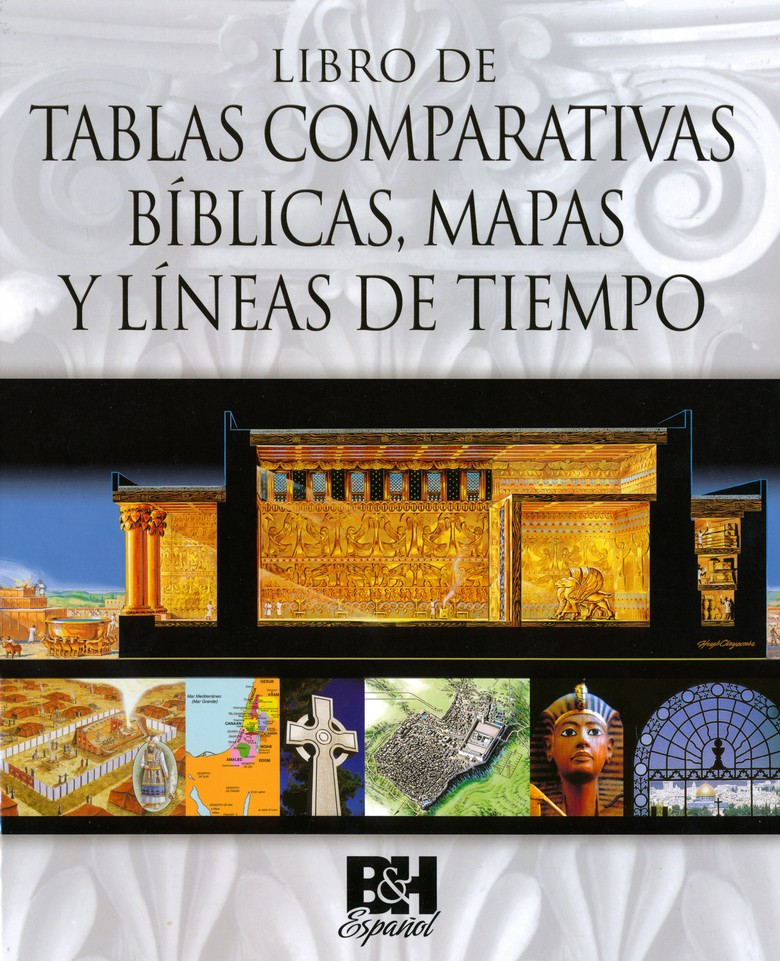 Libro de Tablas Comparativas Biblicas, Mapas y Lineas de Tiempo  (Book of Bible Charts, Maps, and Time Lines)