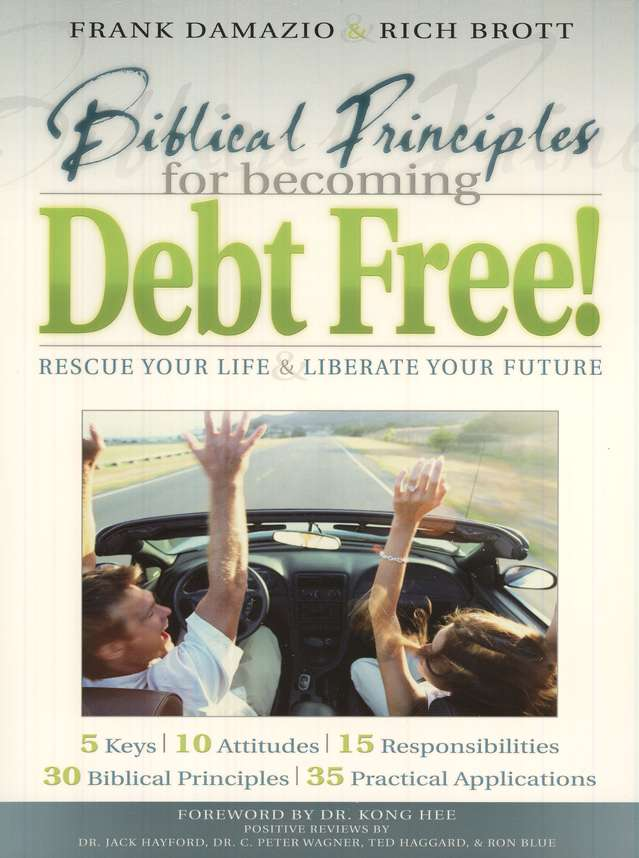 Biblical Principles for Becoming Debt Free! Rescue Your Gaining and Enjoying Financial Freedom