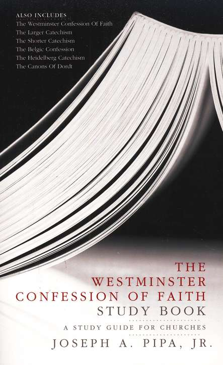 The Westminster Confession of Faith Study Book: A Study Guide for Churches
