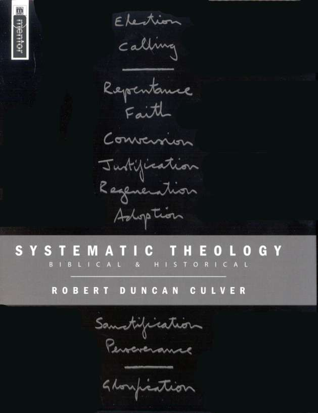 Systematic Theology: Biblical & Historical