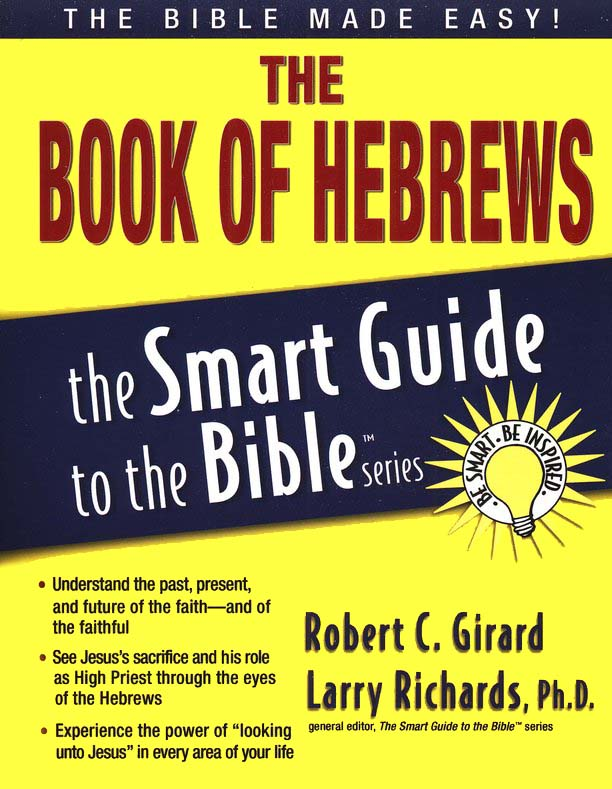 The Book of Hebrews: The Smart Guide to the Bible Series
