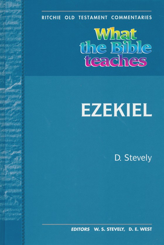 What The Bible Teaches About Ezekiel David Stevely 9781910513613