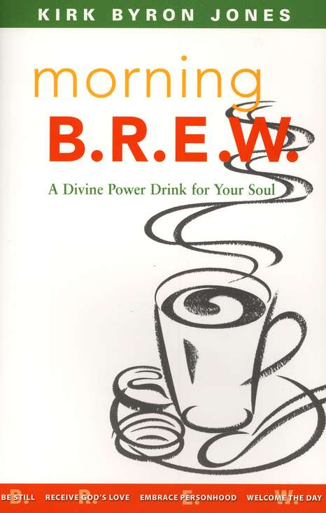 Morning B.R.E.W. : A Divine Power Drink for Your Soul